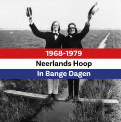 Neerlands Hoop in Bange Dagen 1968-1979 1