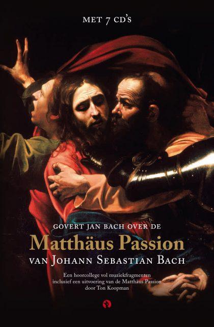 Govert Jan Bach over de Matthäus Passion van Johann Sebastian Bach - Hernieuwde uitgave