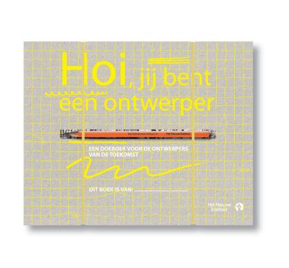 Hoi, jij bent een ontwerper - Annemiek Snelders, Hanna Piksen