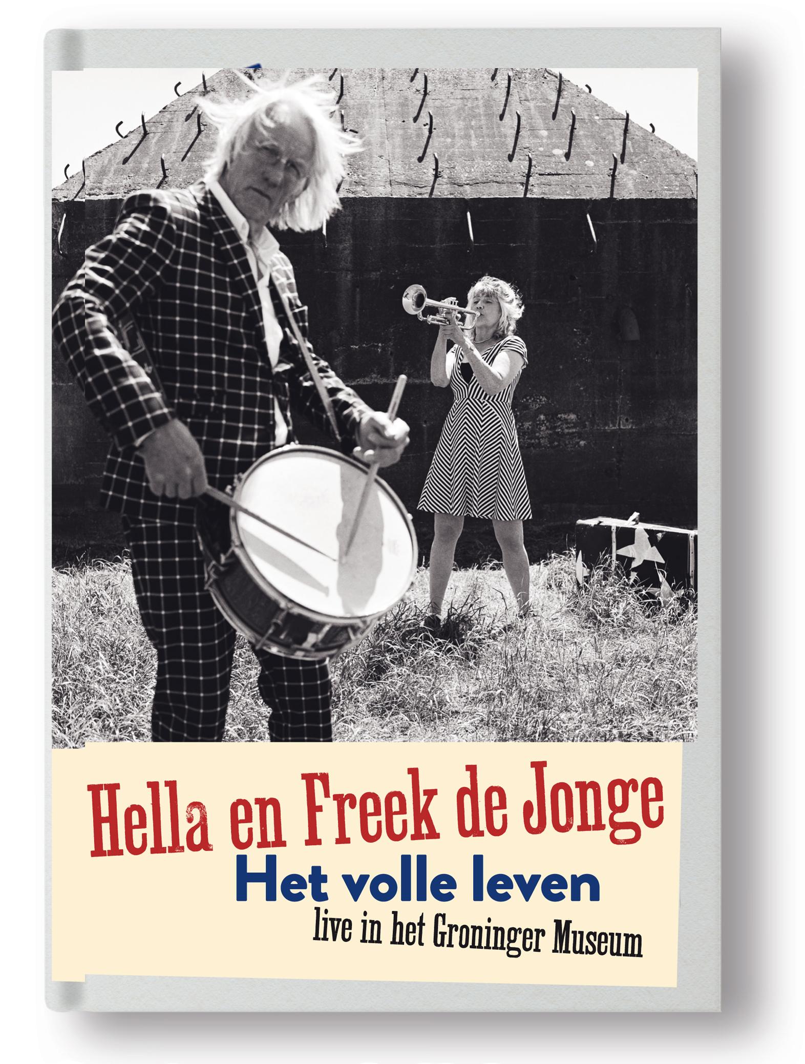 Hella en Freek de Jonge Het volle leven live in het Groninger Museum