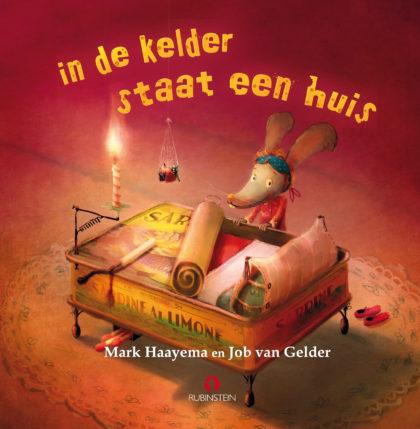 In de kelder staat een huis - Mark Haayema & Job van Gelder