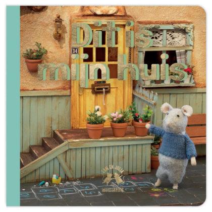 Dit is mijn huis - Het Muizenhuis