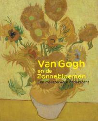 Van Gogh en de Zonnebloemen - Een meesterwerk onderzocht
