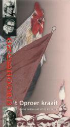 't Oproer kraait - Rebelse liedjes van altijd en overal