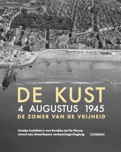 De kust. 4 augustus 1945. De zomer van de vrijheid