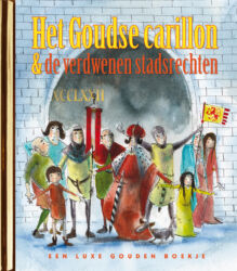 Het Goudse carillon en de verdwenen stadsrechten 1